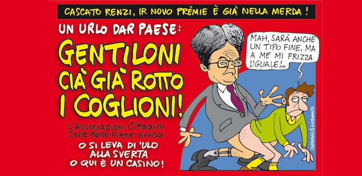 GENTILONI <br/>CIÀ GIÀ ROTTO <br/>I COGLIONI!