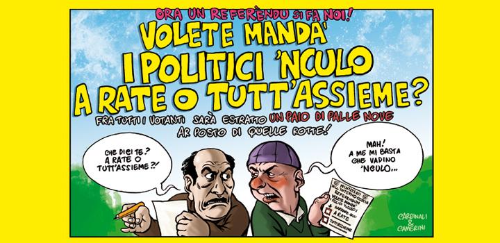 VOLETE MANDÀ<br/> I POLITICI 'NCULO <br/>A RATE O TUTT'ASSIEME?