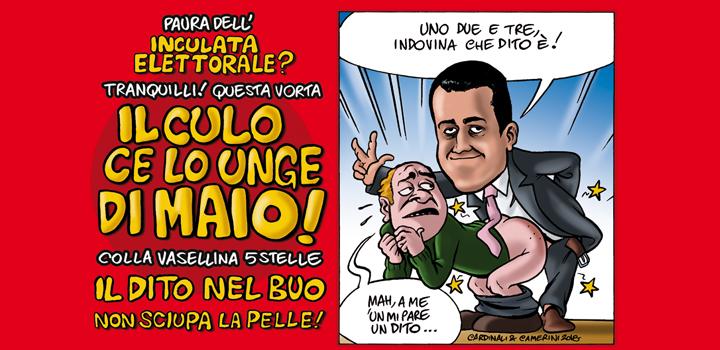 IL CULO CE LO UNGE DI MAIO! <br />Colla VASELLINA 5Stelle