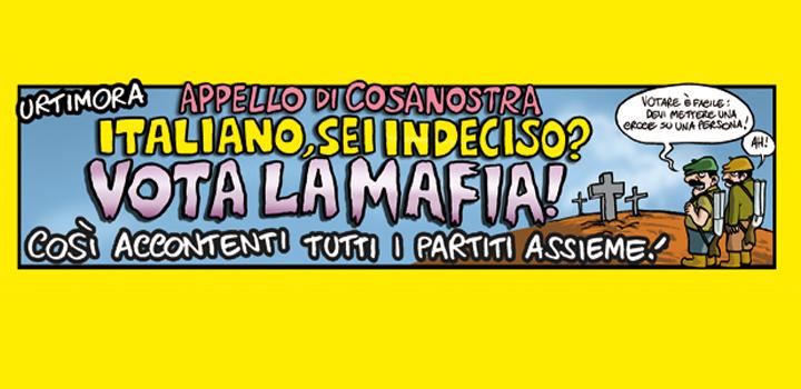 Italiano, sei indeciso? <br/>VOTA LA MAFIA!