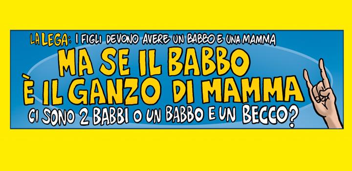 MA SE IL BABBO <br/>È IL GANZO DI MAMMA