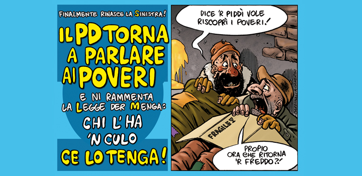 IL PD TORNA <br/>A PARLARE <br/>AI POVERI <br/>e ni rammenta <br/>la Legge der Menga: