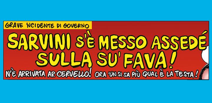 SARVINI S'È MESSO <br/>ASSEDÉ SULLA SU' FAVA!