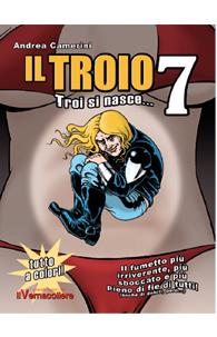 """Il Troio 7 """"Troi si nasce"""""""
