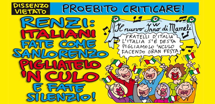 RENZI:  ITALIANI<br/>FATE COME SANLORENZO<br/>PIGLIATELO 'NCULO<br/>E FATE SILENZIO