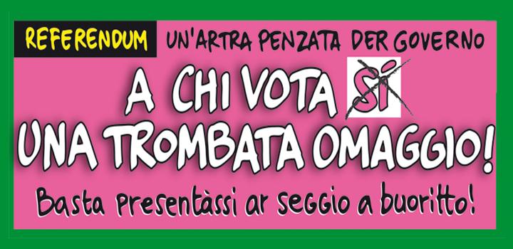 A CHI VOTA SÌ <br/>UNA TROMBATA OMAGGIO!