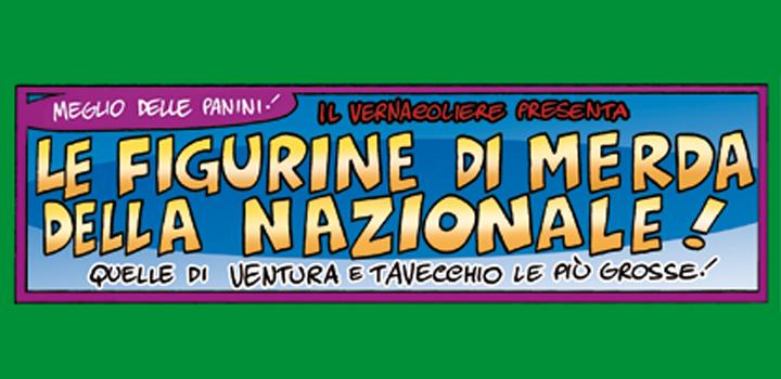 LE FIGURINE DI MERDA <br/>DELLA NAZIONALE!