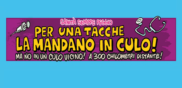 PER UNA TACCHE<br/> LA MANDANO<br/> IN CULO!