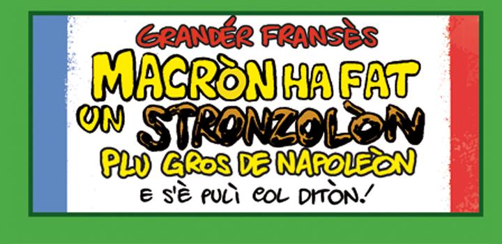 MACRÒN HA FET <br/>UN STRONZOLÒN <br/>PLU GROS <br/>DE NAPOLEÒN!