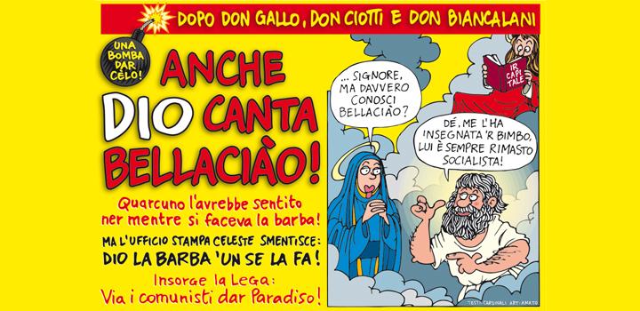 ANCHE DIO <br/>CANTA <br/>BELLACIÀO!