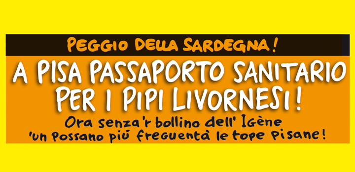A PISA PASSAPORTO <br/>SANITARIO PER I <br/>PIPI LIVORNESI!