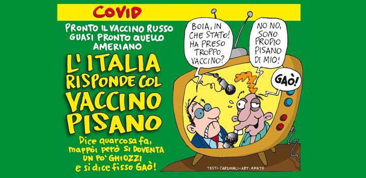 L'ITALIA RISPONDE COL <br/>VACCINO<br/>PISANO